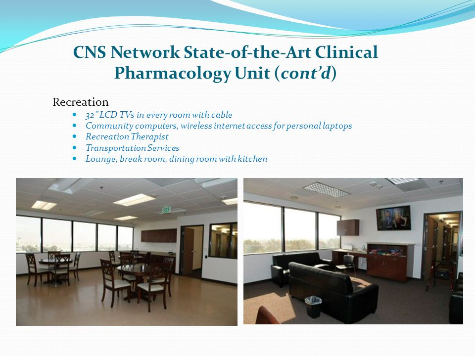 CNS Network State-of-the-Art Clinical Pharmacology Unit (cont'd)