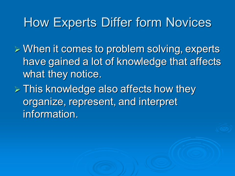 How Experts Differ form Novices