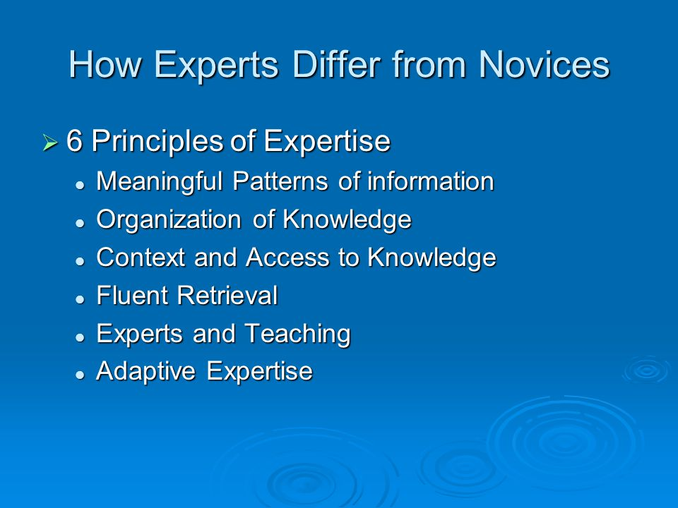 How Experts Differ from Novices