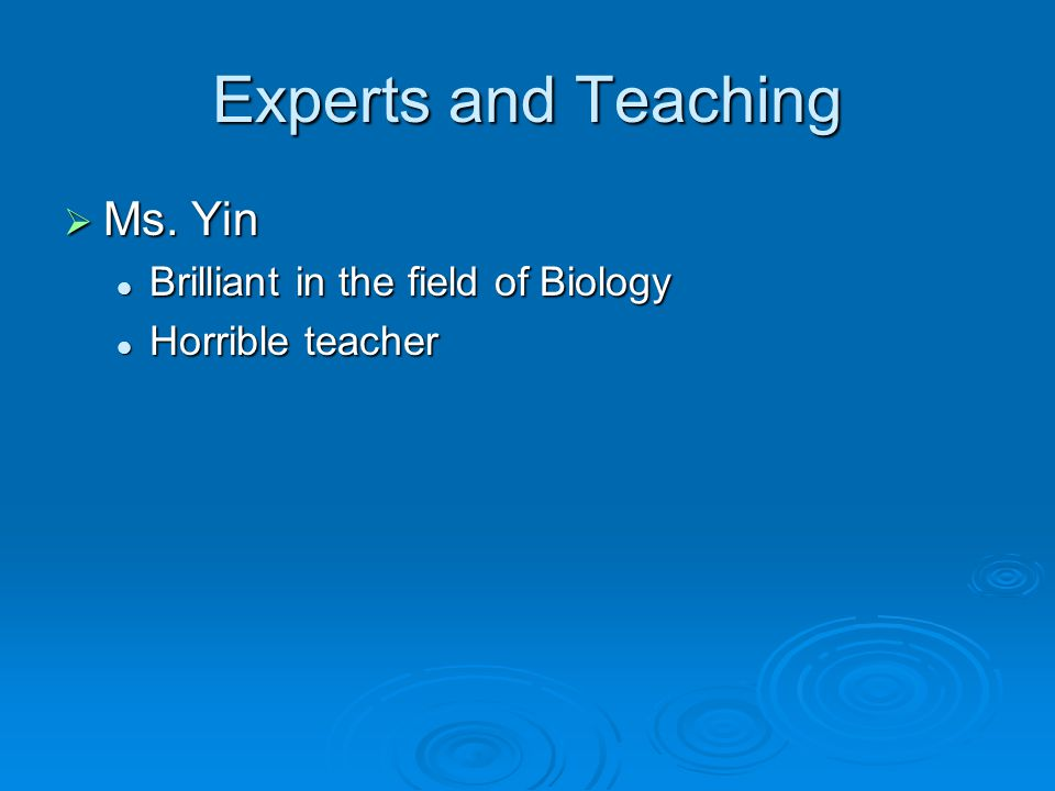 Experts and Teaching Ms. Yin Brilliant in the field of Biology