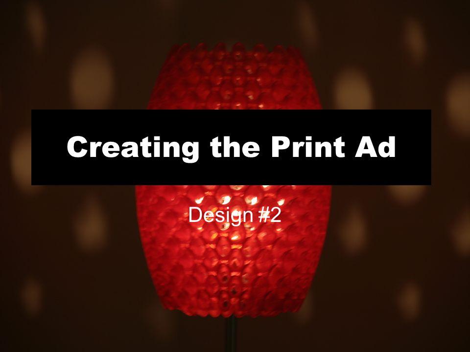 Creating the Print Ad Design #2