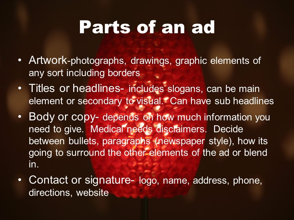 Parts of an ad Artwork-photographs, drawings, graphic elements of any sort including borders.