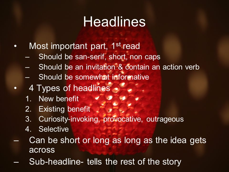 Headlines Most important part, 1st read 4 Types of headlines