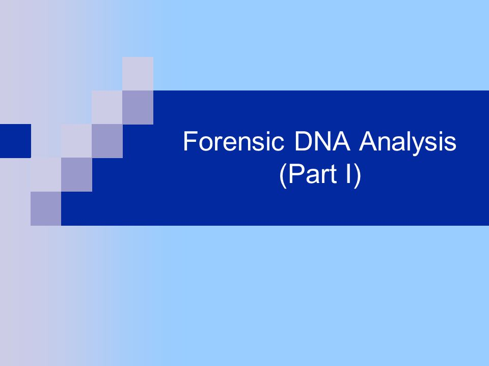Forensic DNA Analysis (Part I)