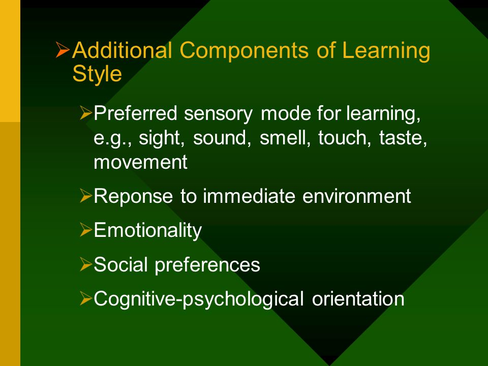 Additional Components of Learning Style