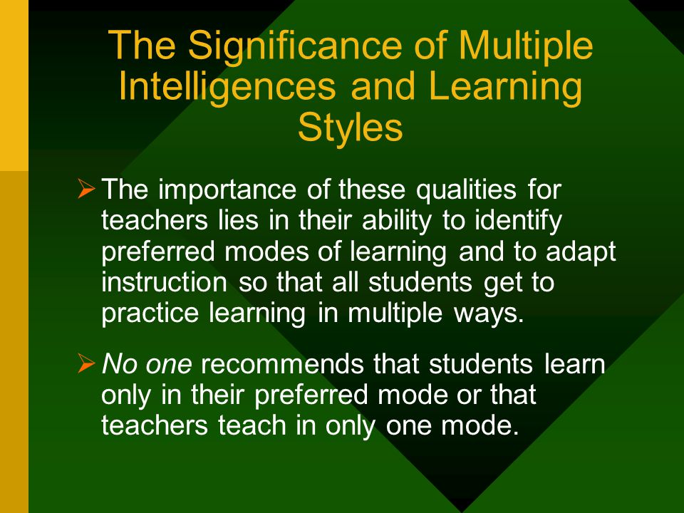 The Significance of Multiple Intelligences and Learning Styles