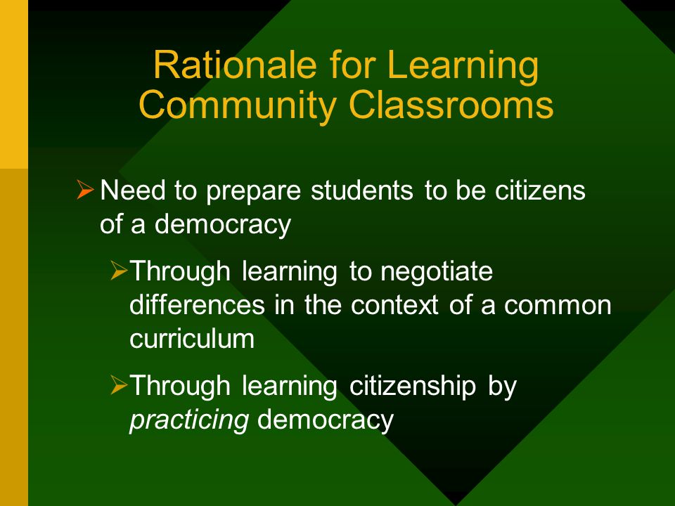 Rationale for Learning Community Classrooms