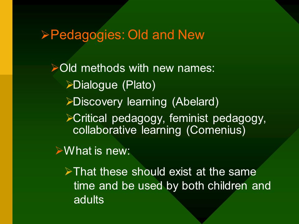 Pedagogies: Old and New