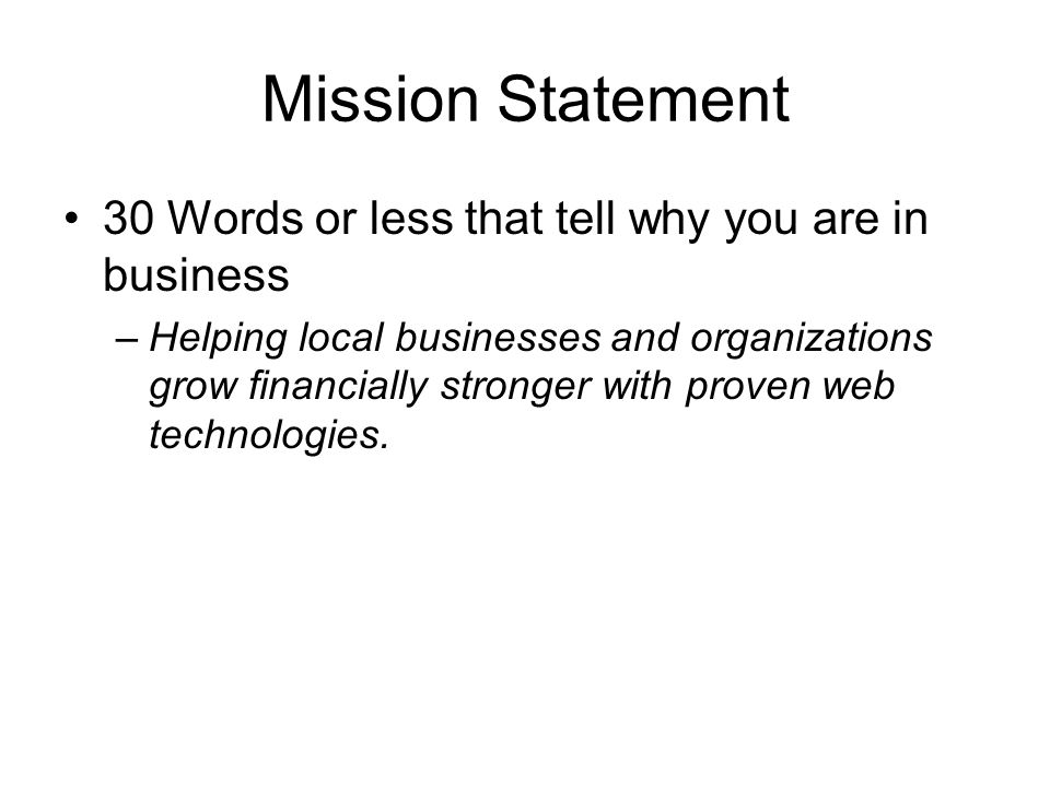 Mission Statement 30 Words or less that tell why you are in business