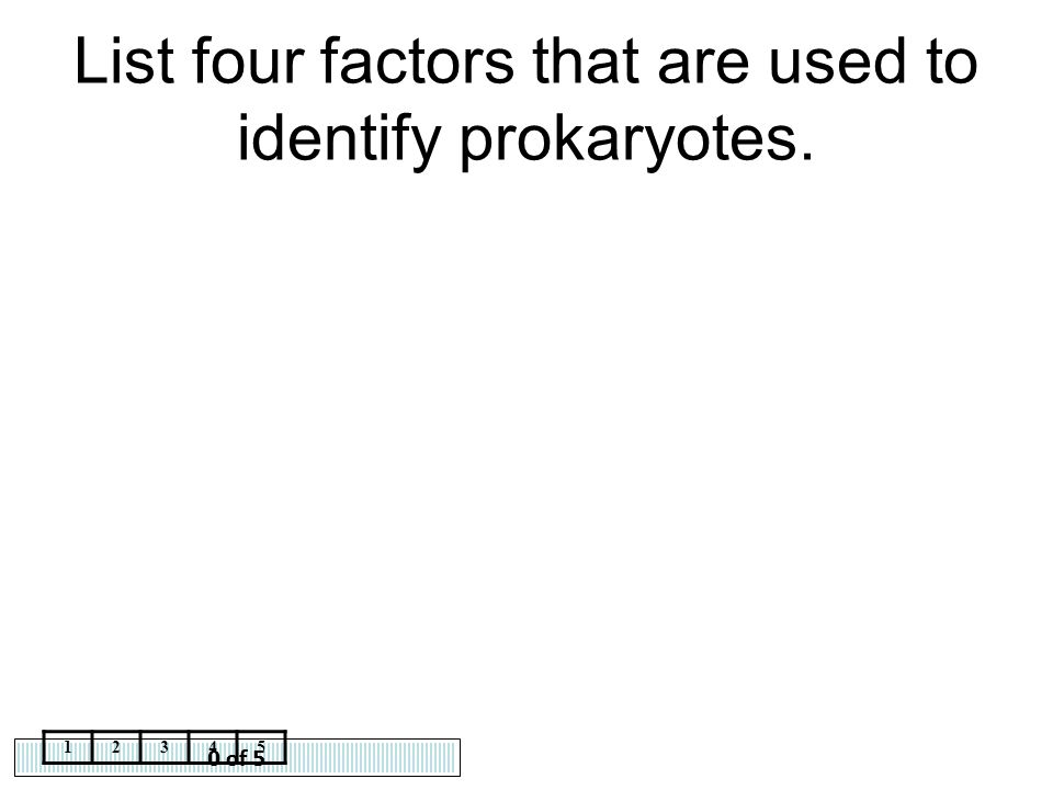 List four factors that are used to identify prokaryotes.