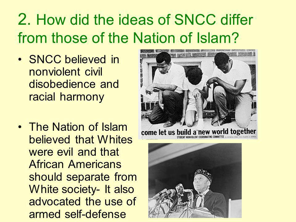 2. How did the ideas of SNCC differ from those of the Nation of Islam