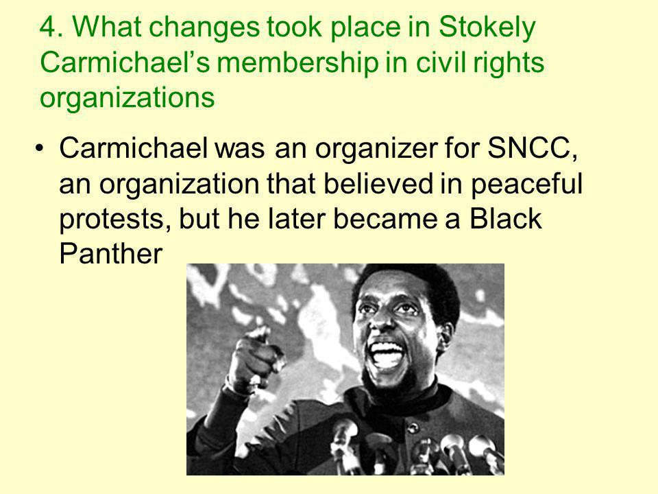 4. What changes took place in Stokely Carmichael's membership in civil rights organizations