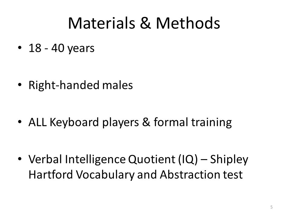Materials & Methods 18 - 40 years Right-handed males