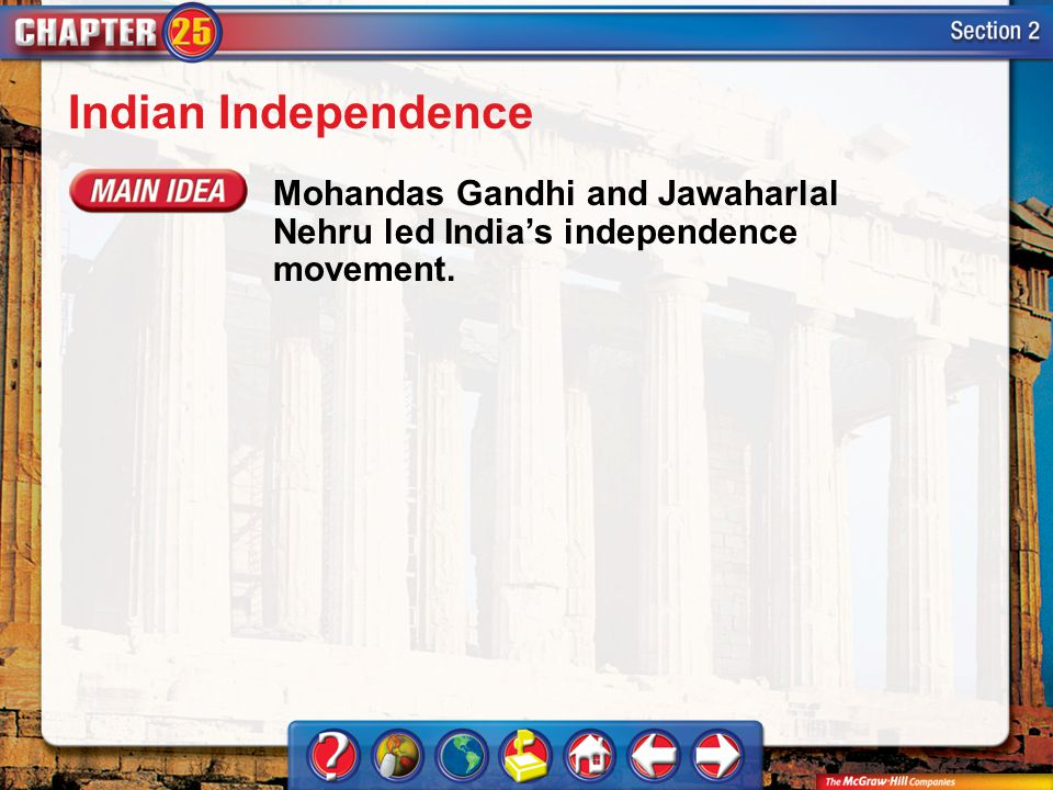 Indian Independence Mohandas Gandhi and Jawaharlal Nehru led India's independence movement.