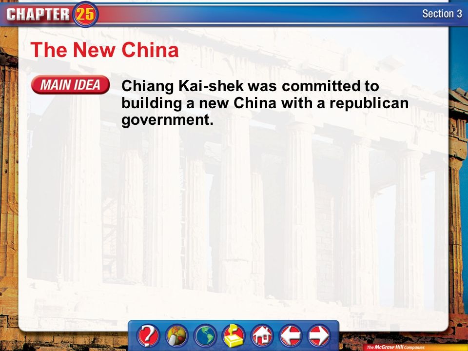The New China Chiang Kai-shek was committed to building a new China with a republican government.