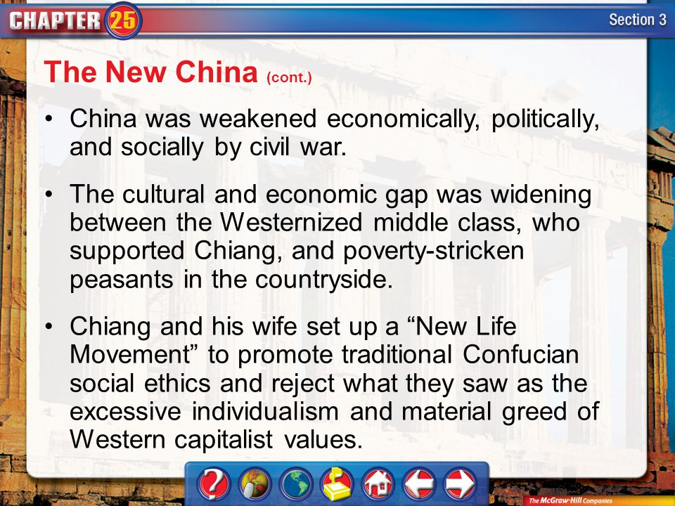 The New China (cont.) China was weakened economically, politically, and socially by civil war.