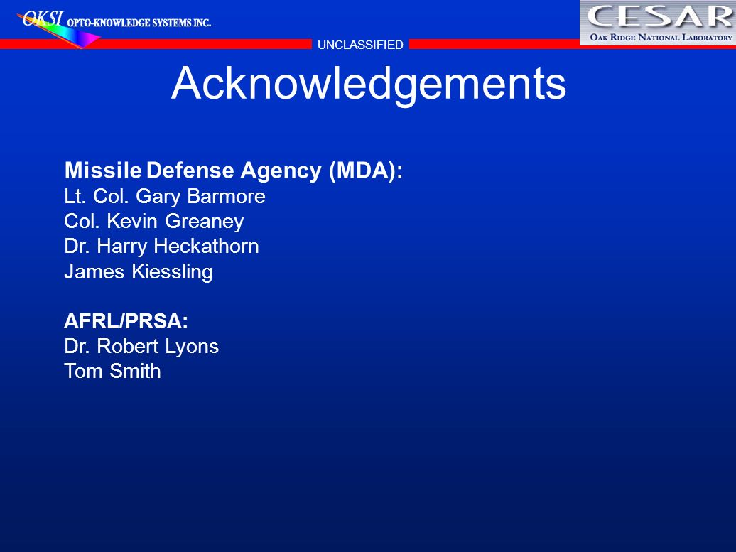 Acknowledgements Missile Defense Agency (MDA): Lt. Col. Gary Barmore