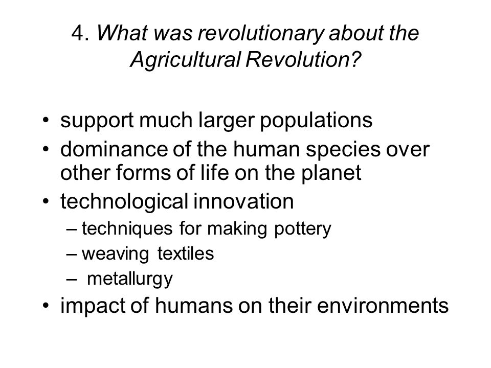 4. What was revolutionary about the Agricultural Revolution