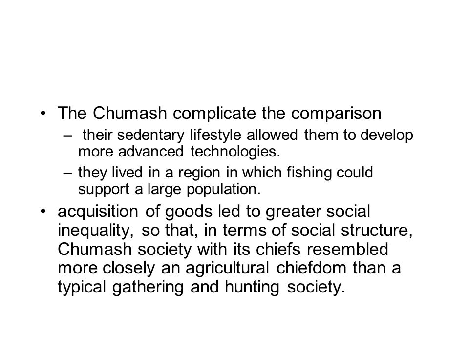 The Chumash complicate the comparison