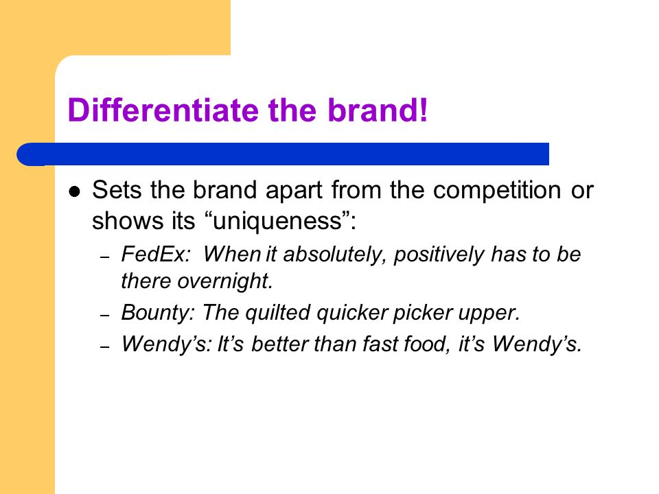 Differentiate the brand!