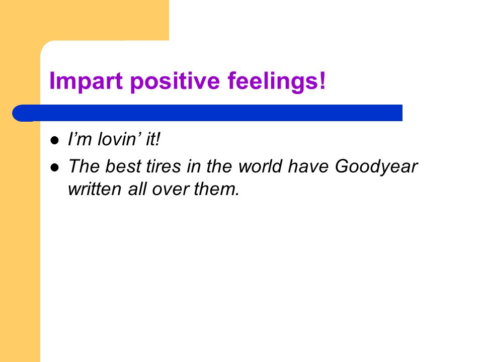 Impart positive feelings!