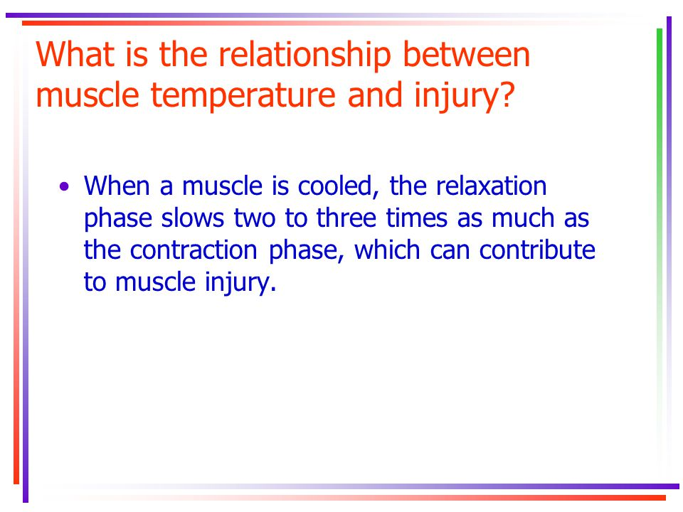 What is the relationship between muscle temperature and injury