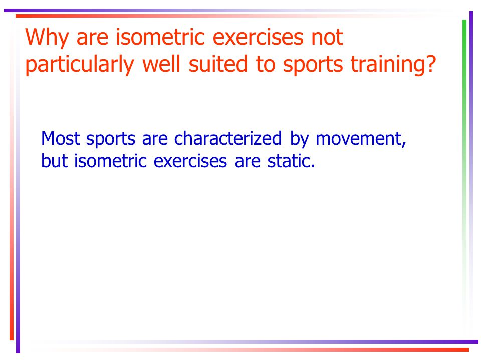 Why are isometric exercises not particularly well suited to sports training