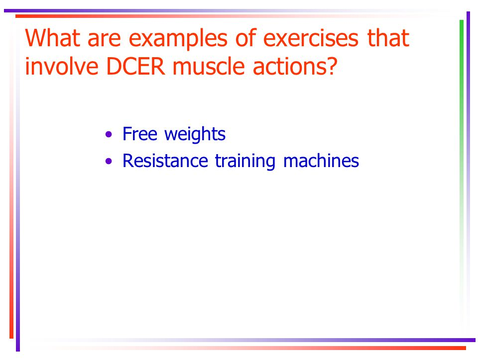 What are examples of exercises that involve DCER muscle actions