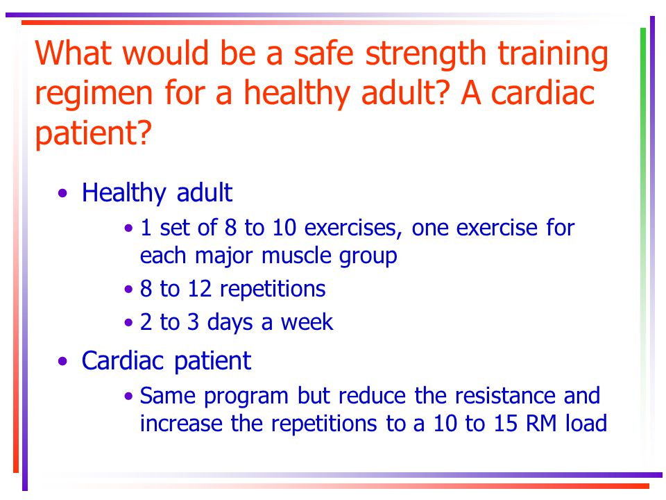 What would be a safe strength training regimen for a healthy adult