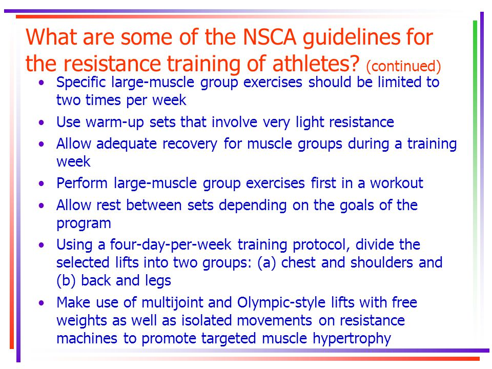What are some of the NSCA guidelines for the resistance training of athletes (continued)