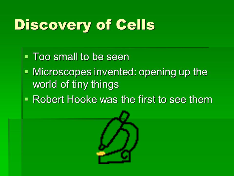 Discovery of Cells Too small to be seen