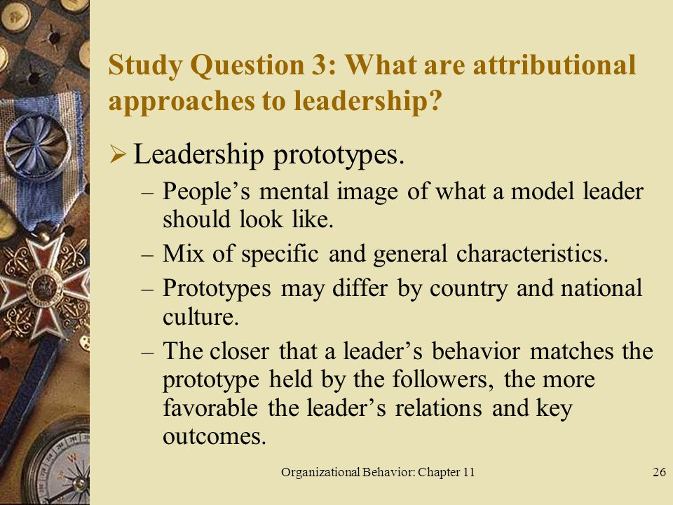Study Question 3: What are attributional approaches to leadership