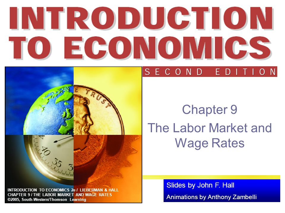 Chapter 9 The Labor Market and Wage Rates
