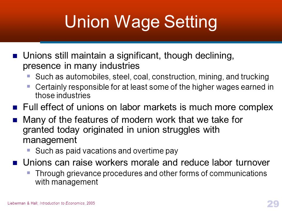 Union Wage Setting Unions still maintain a significant, though declining, presence in many industries.