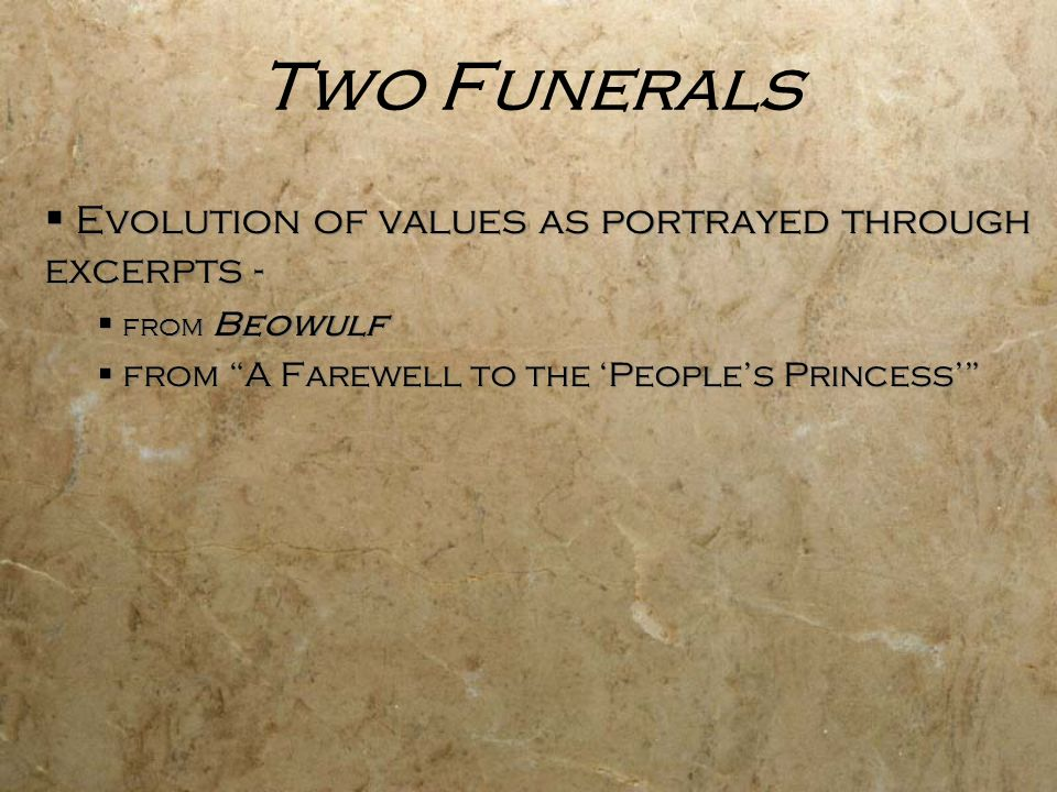 Two Funerals Evolution of values as portrayed through excerpts -