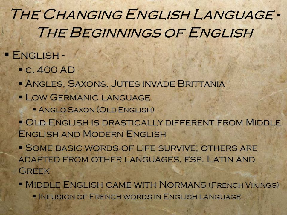 The Changing English Language - The Beginnings of English