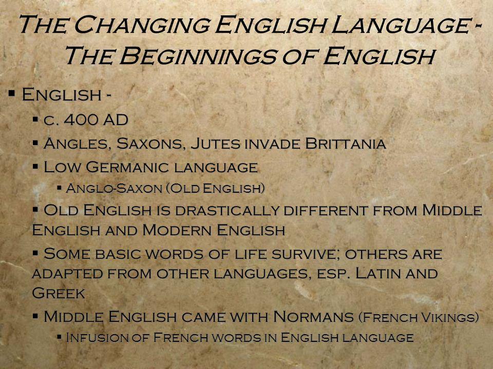 The Changing English Language - The Beginnings of English