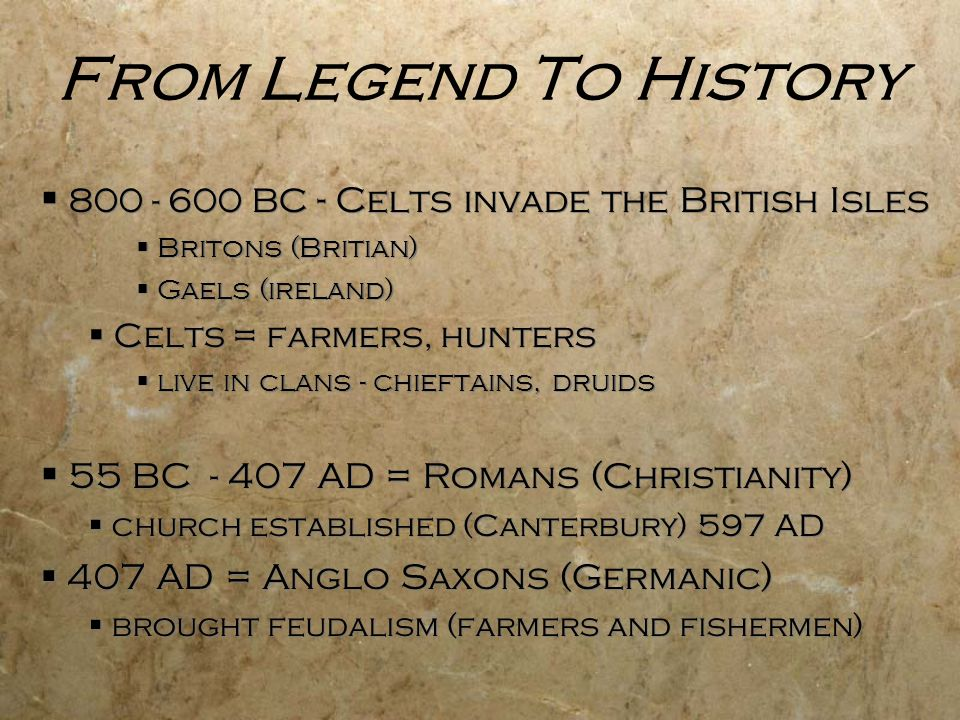 From Legend To History 800 - 600 BC - Celts invade the British Isles