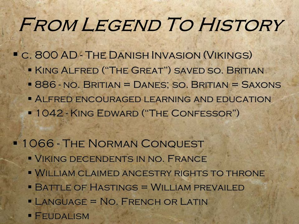 From Legend To History c. 800 AD - The Danish Invasion (Vikings)