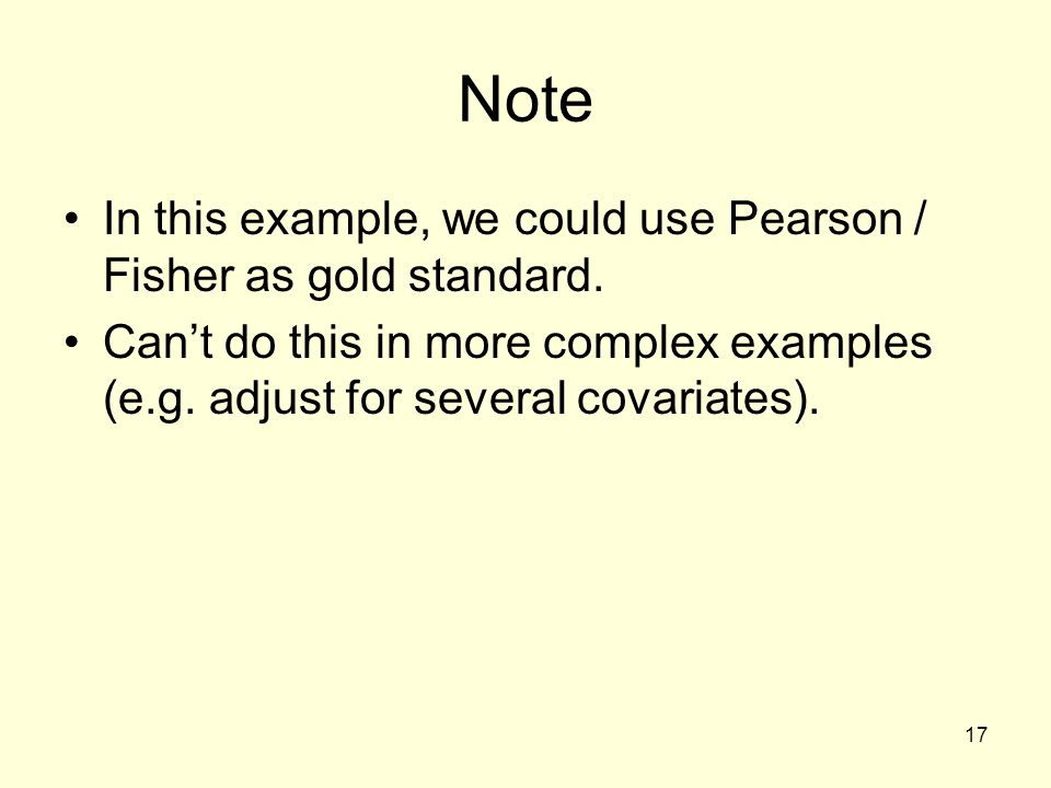 Note In this example, we could use Pearson / Fisher as gold standard.