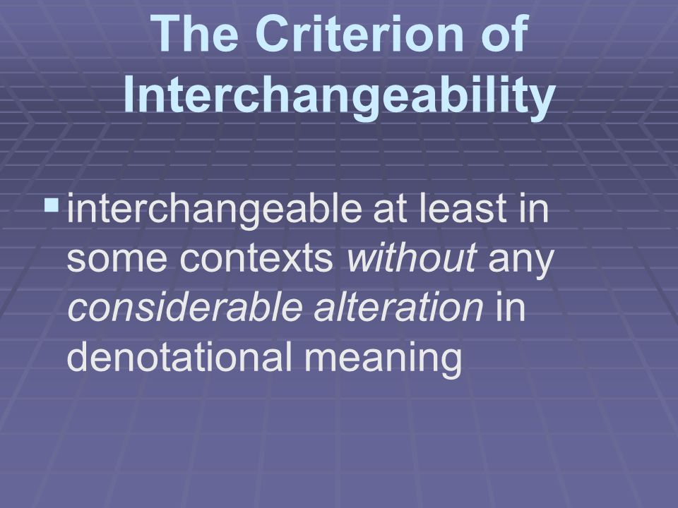 The Criterion of Interchangeability