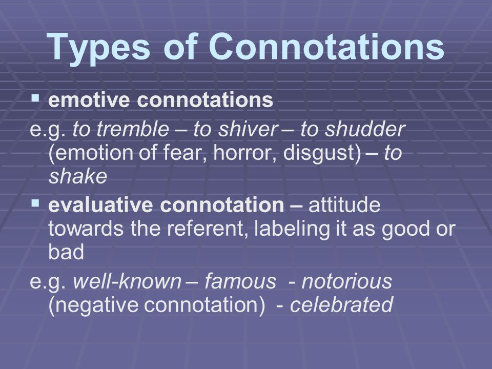 Types of Connotations emotive connotations