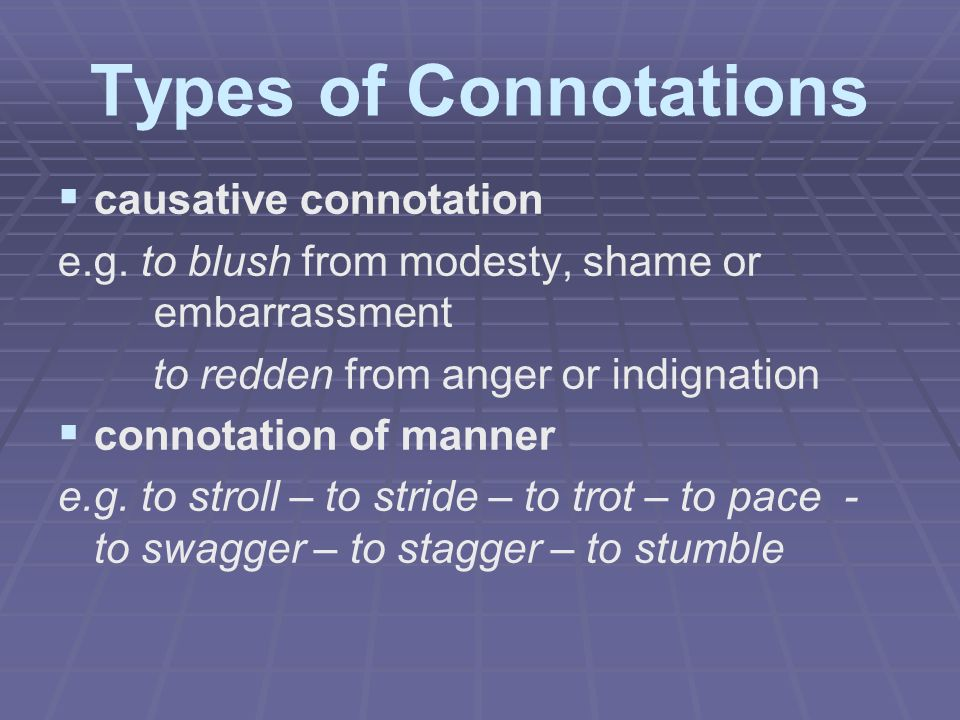 Types of Connotations causative connotation