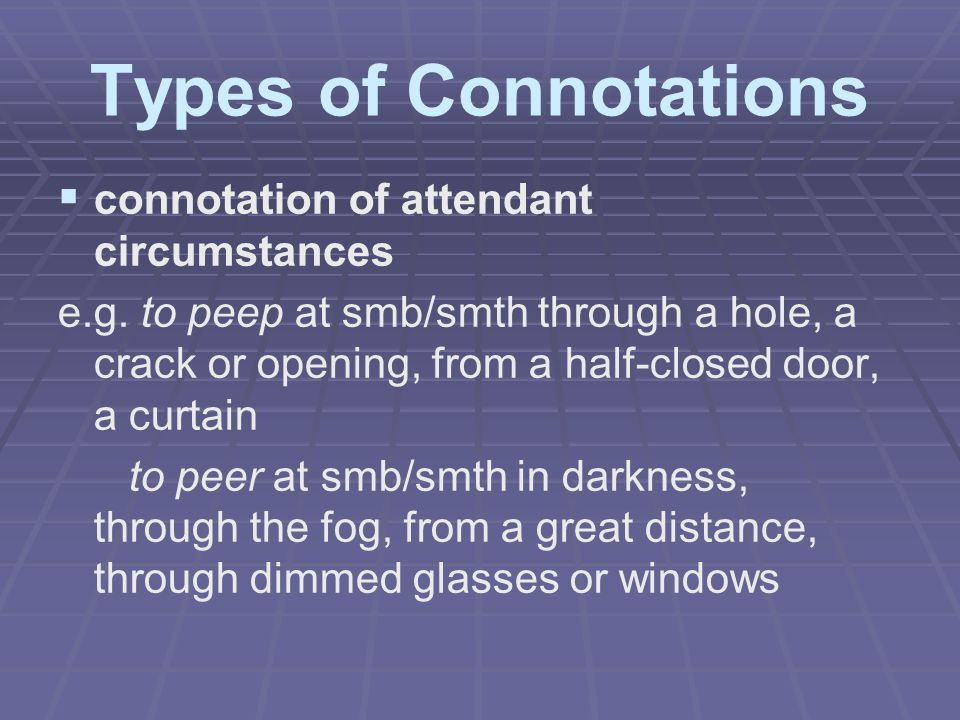 Types of Connotations connotation of attendant circumstances