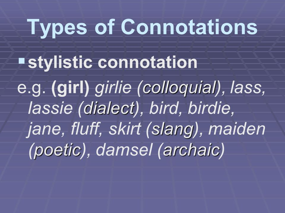 Types of Connotations stylistic connotation