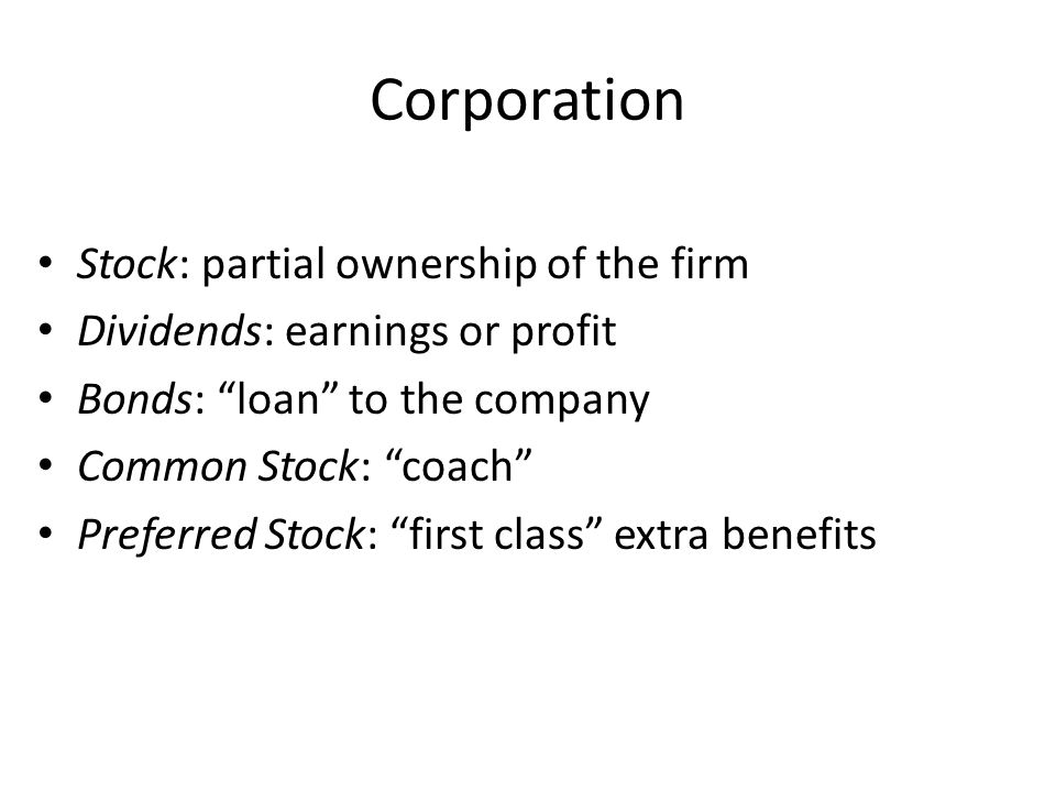 Corporation Stock: partial ownership of the firm