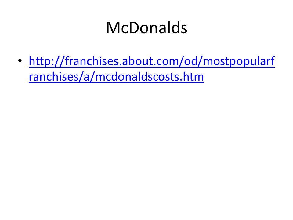 McDonalds http://franchises.about.com/od/mostpopularfranchises/a/mcdonaldscosts.htm