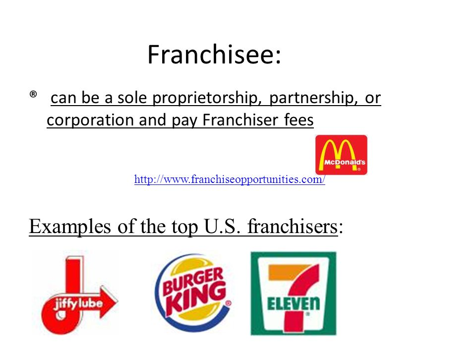 Franchisee: Examples of the top U.S. franchisers: