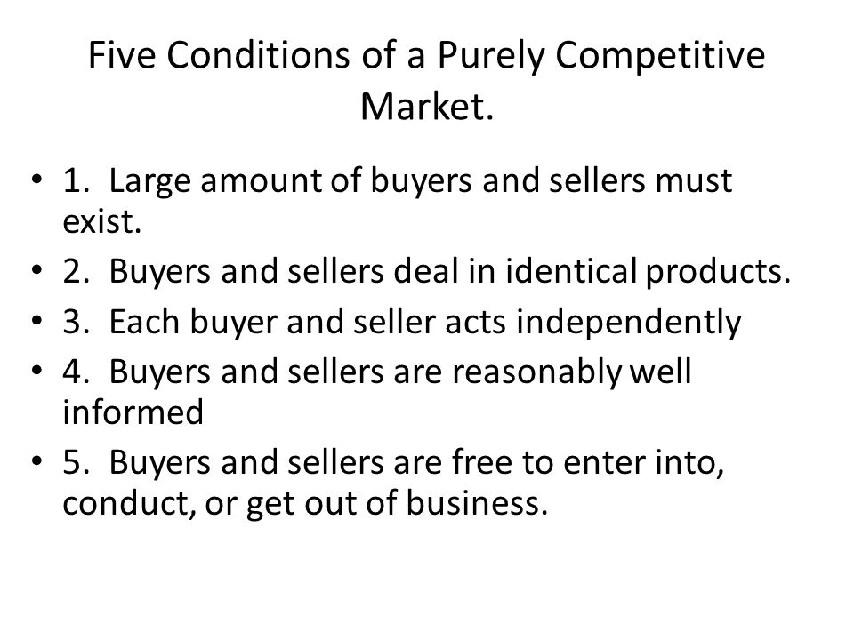 Five Conditions of a Purely Competitive Market.
