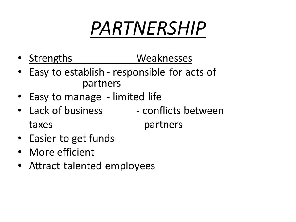 PARTNERSHIP Strengths Weaknesses